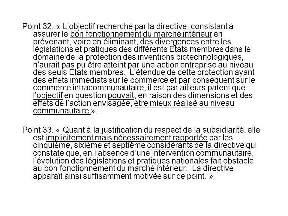 Point 32. « Lobjectif recherché par la directive, consistant à assurer le bon fonctionnement du marché intérieur en prévenant, voire en éliminant, des