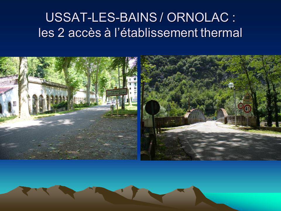 USSAT-LES-BAINS / ORNOLAC : les 2 accès à létablissement thermal