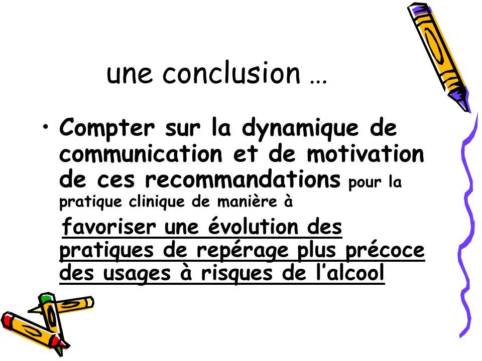 une conclusion … Compter sur la dynamique de communication et de motivation de ces recommandations pour la pratique clinique de manière à favoriser un