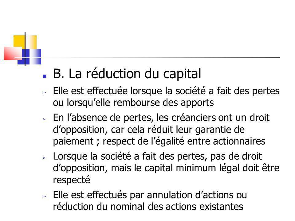 B. La réduction du capital Elle est effectuée lorsque la société a fait des pertes ou lorsquelle rembourse des apports En labsence de pertes, les créa