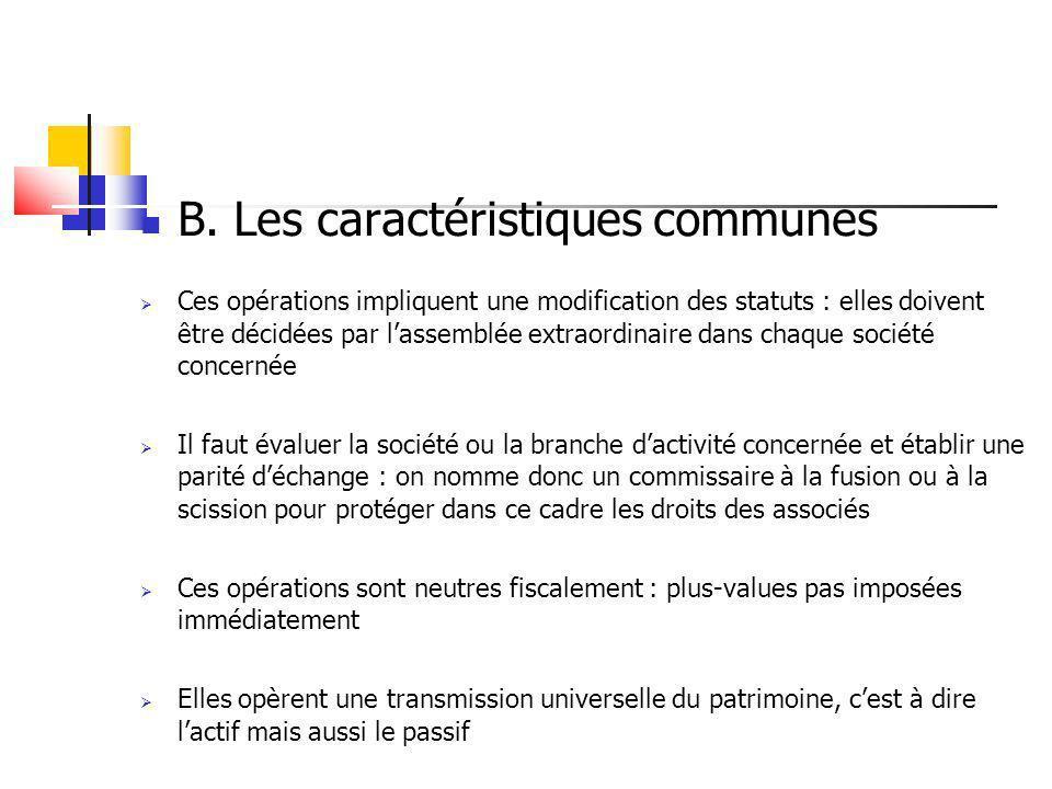 B. Les caractéristiques communes Ces opérations impliquent une modification des statuts : elles doivent être décidées par lassemblée extraordinaire da