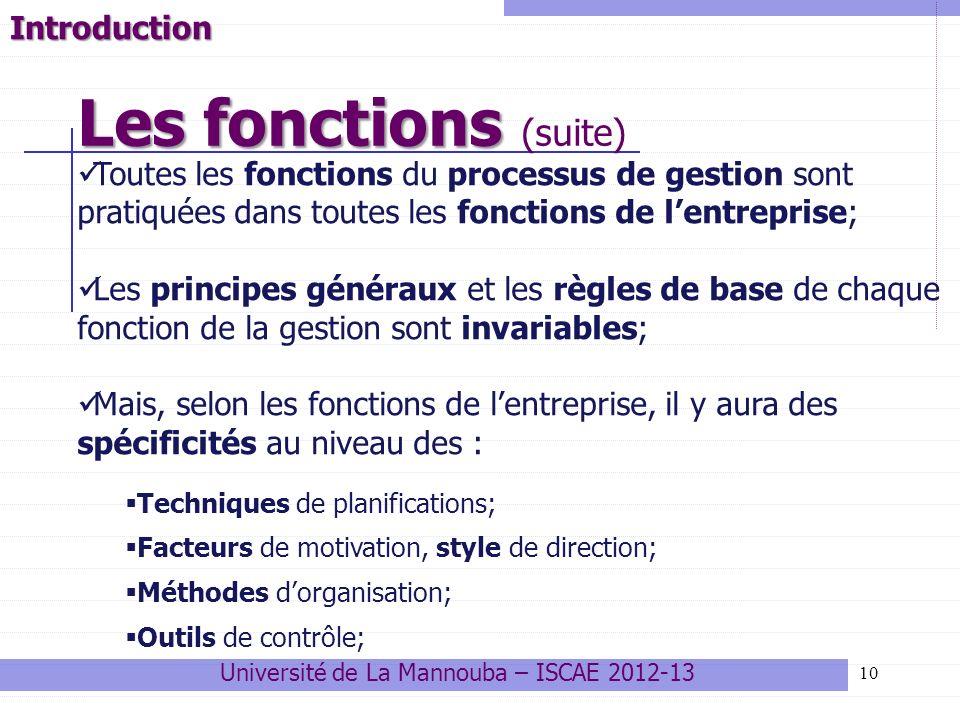 10 Toutes les fonctions du processus de gestion sont pratiquées dans toutes les fonctions de lentreprise; Les principes généraux et les règles de base