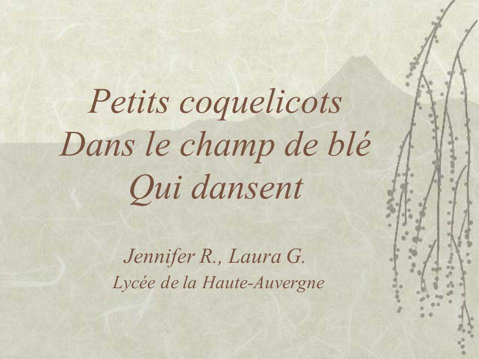 Petits coquelicots Dans le champ de blé Qui dansent Jennifer R., Laura G.