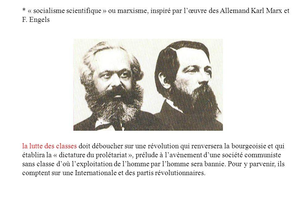 * « socialisme scientifique » ou marxisme, inspiré par lœuvre des Allemand Karl Marx et F.