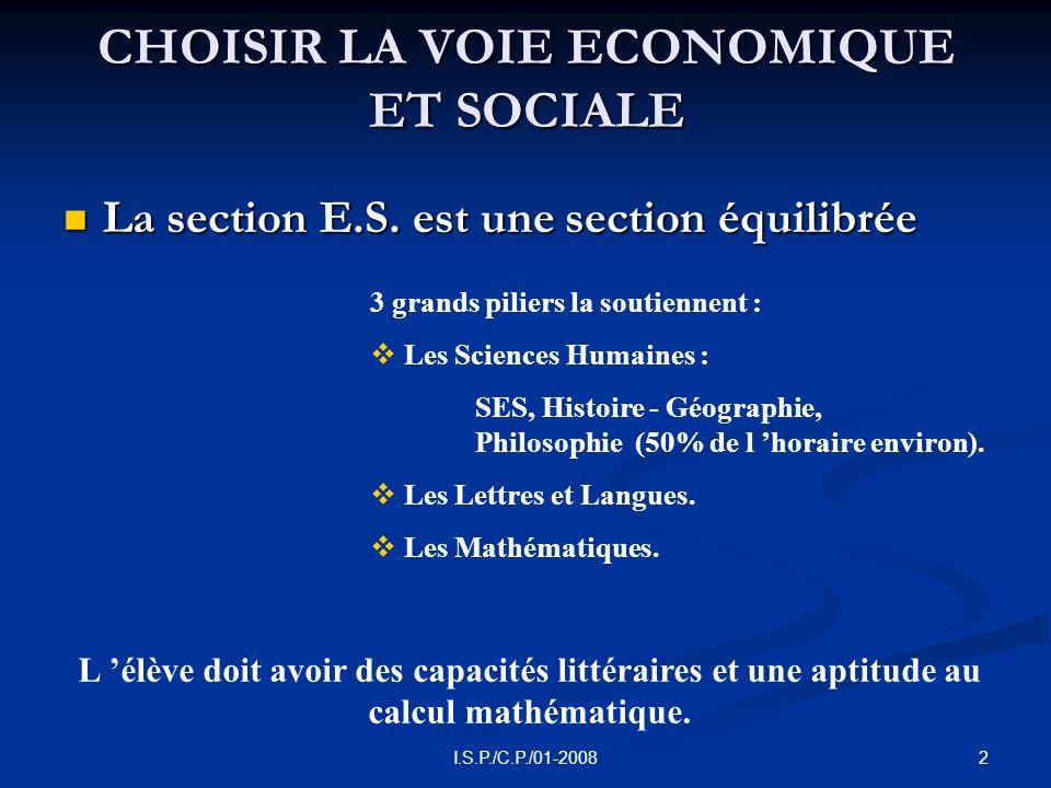 2I.S.P./C.P./01-2008 CHOISIR LA VOIE ECONOMIQUE ET SOCIALE La section E.S.