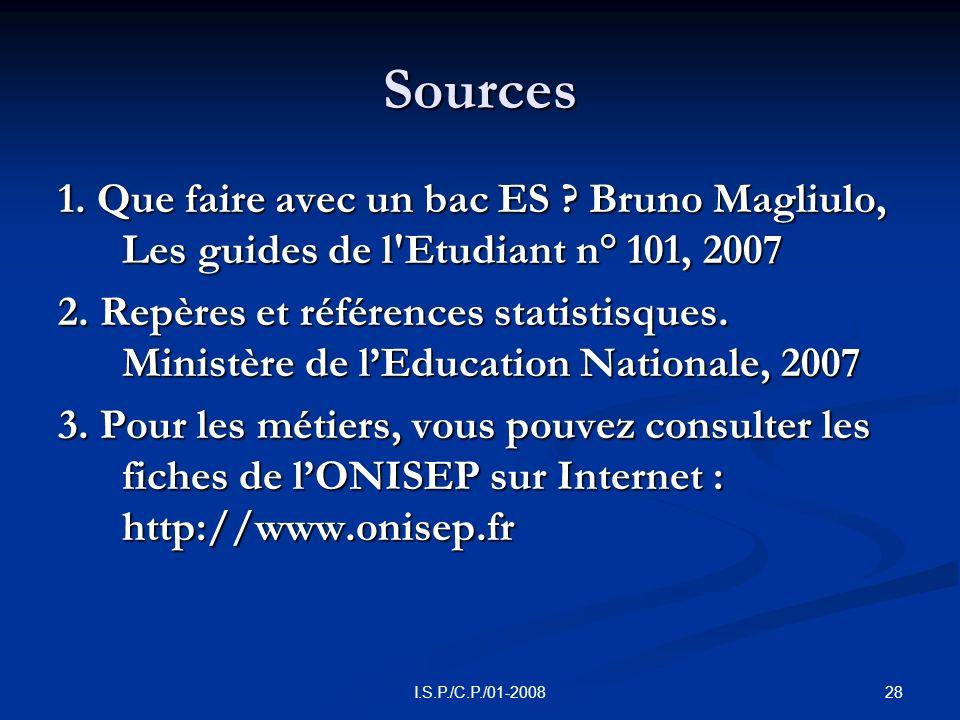 28I.S.P./C.P./01-2008 Sources 1.Que faire avec un bac ES .