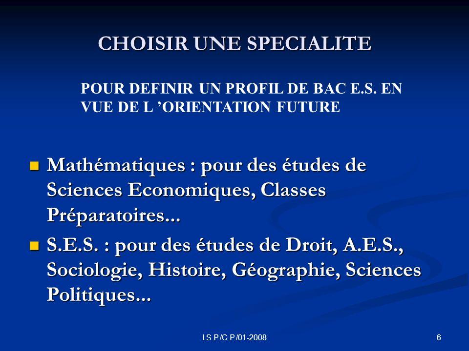 6I.S.P./C.P./01-2008 CHOISIR UNE SPECIALITE Mathématiques : pour des études de Sciences Economiques, Classes Préparatoires...