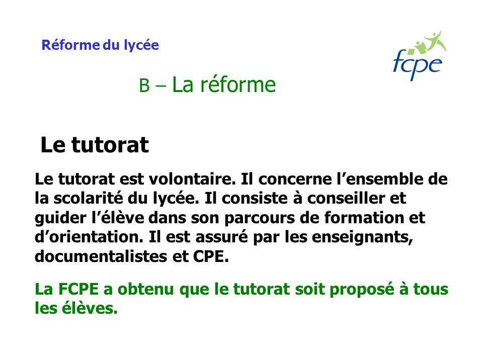 Réforme du lycée B – La réforme Le tutorat Le tutorat est volontaire.