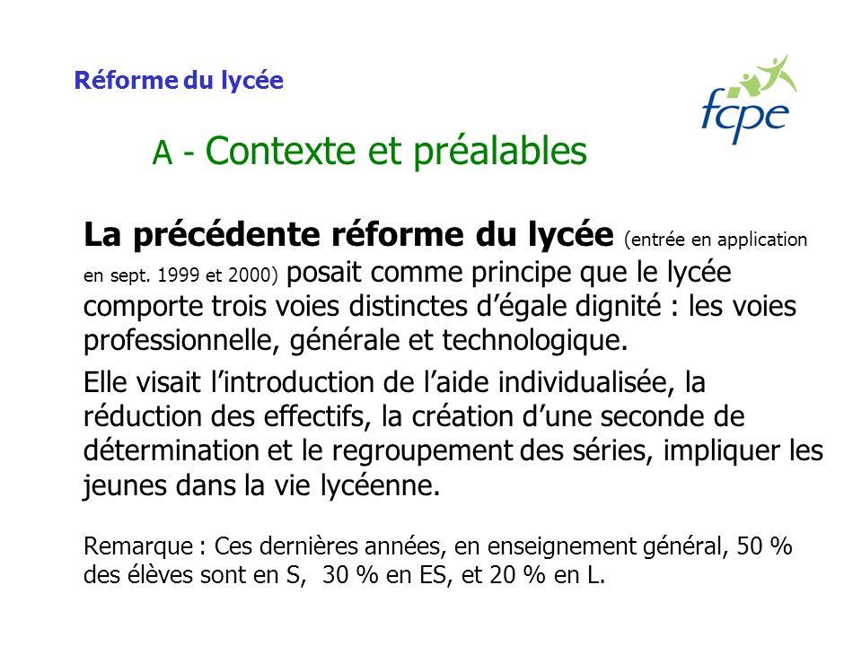 Réforme du lycée A - Contexte et préalables La précédente réforme du lycée (entrée en application en sept.