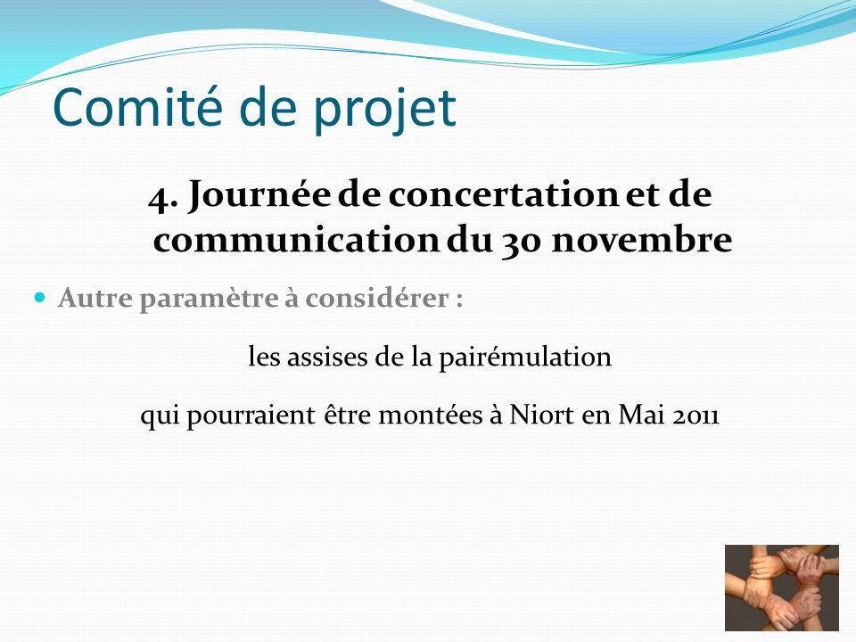 Comité de projet 4. Journée de concertation et de communication du 30 novembre Autre paramètre à considérer : les assises de la pairémulation qui pour