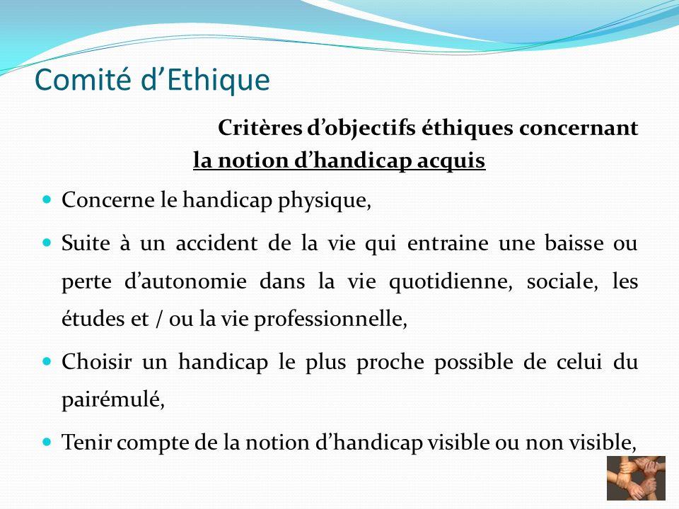 Comité dEthique Critères dobjectifs éthiques concernant la notion dhandicap acquis Concerne le handicap physique, Suite à un accident de la vie qui en