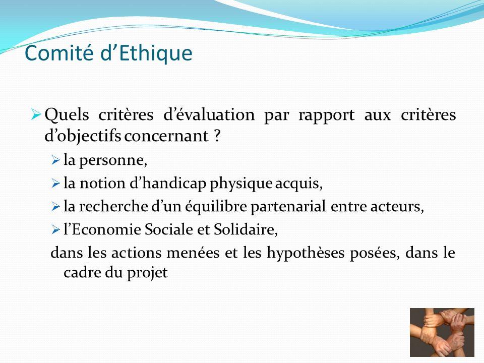 Comité dEthique Quels critères dévaluation par rapport aux critères dobjectifs concernant ? la personne, la notion dhandicap physique acquis, la reche