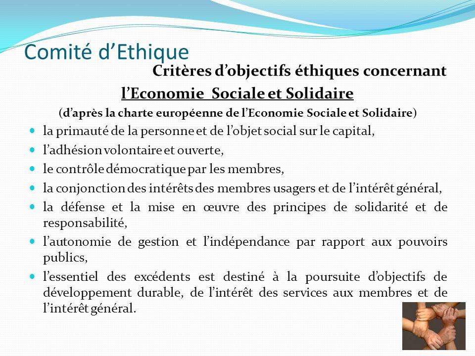 Comité dEthique Critères dobjectifs éthiques concernant lEconomie Sociale et Solidaire (daprès la charte européenne de lEconomie Sociale et Solidaire)