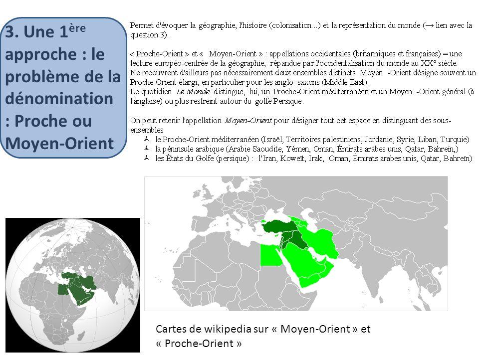 Cartes de wikipedia sur « Moyen-Orient » et « Proche-Orient » 3. Une 1 ère approche : le problème de la dénomination : Proche ou Moyen-Orient