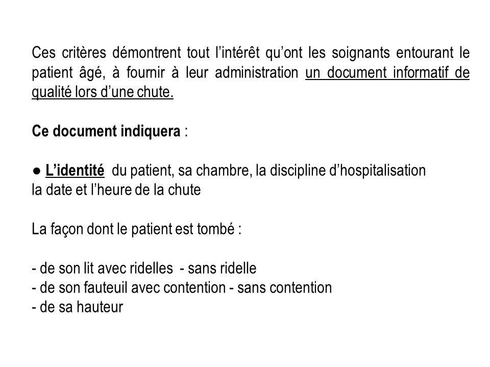 Ces critères démontrent tout lintérêt quont les soignants entourant le patient âgé, à fournir à leur administration un document informatif de qualité