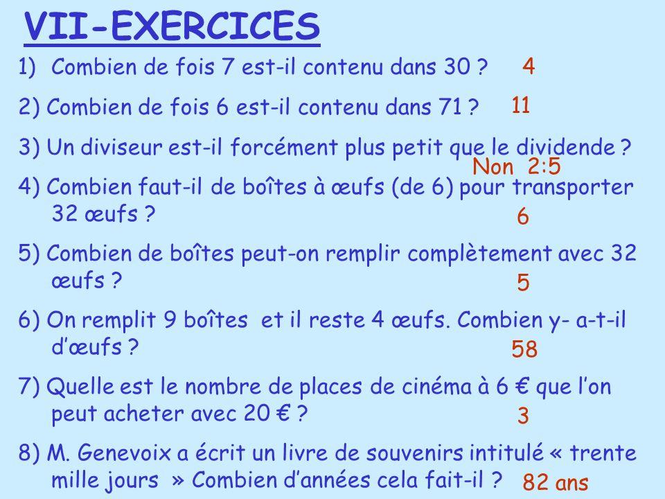 1)Combien de fois 7 est-il contenu dans 30 ? 2) Combien de fois 6 est-il contenu dans 71 ? 3) Un diviseur est-il forcément plus petit que le dividende