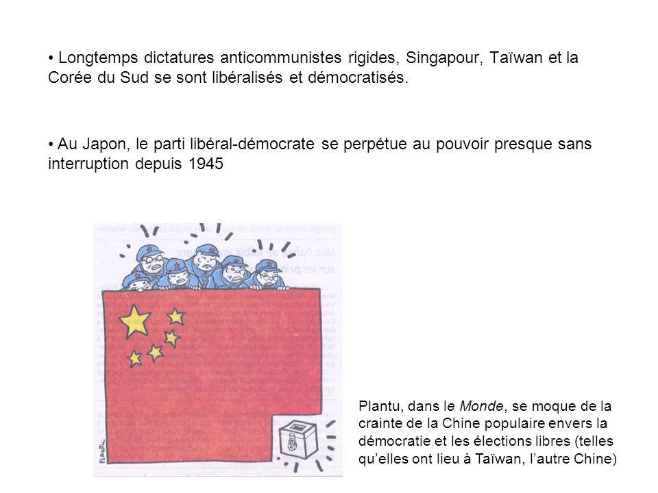 Longtemps dictatures anticommunistes rigides, Singapour, Taïwan et la Corée du Sud se sont libéralisés et démocratisés. Au Japon, le parti libéral-dém