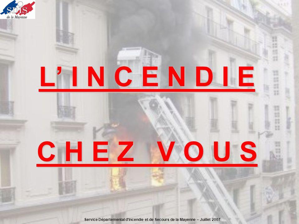 L I N C E N D I E C H E Z V O U S Service Départemental d'Incendie et de Secours de la Mayenne – Juillet 2007