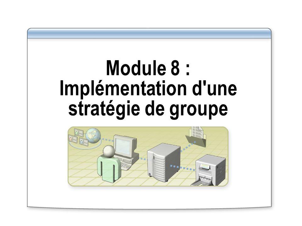 Module 8 : Implémentation d une stratégie de groupe
