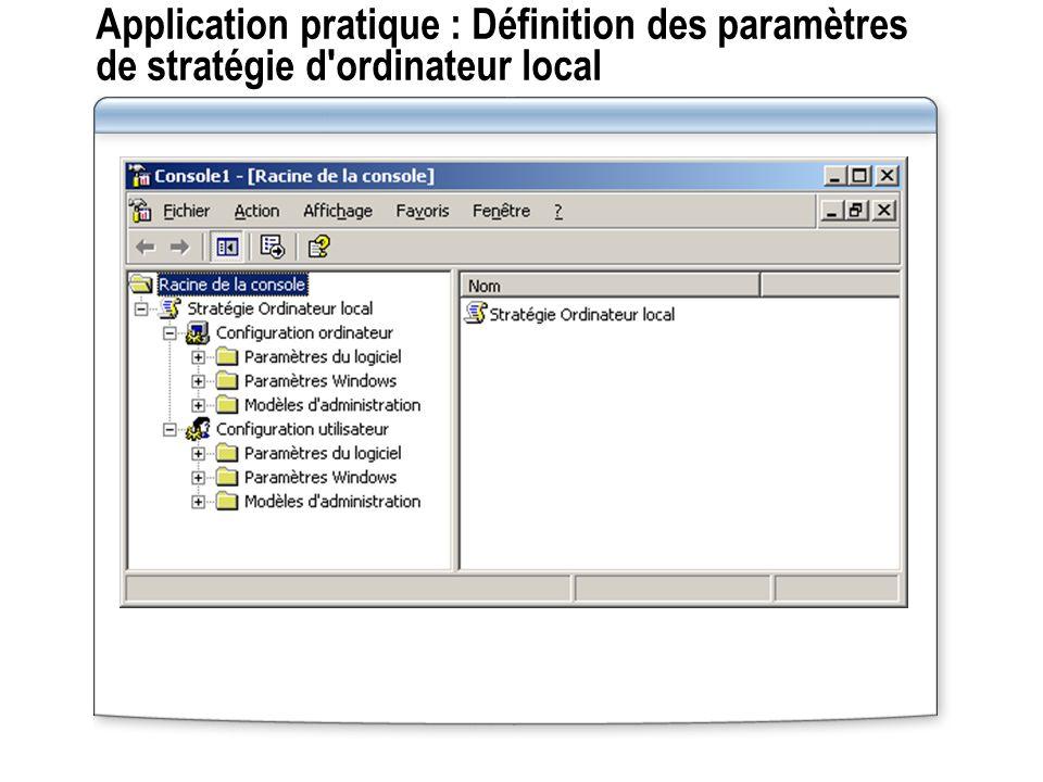Application pratique : Définition des paramètres de stratégie d ordinateur local