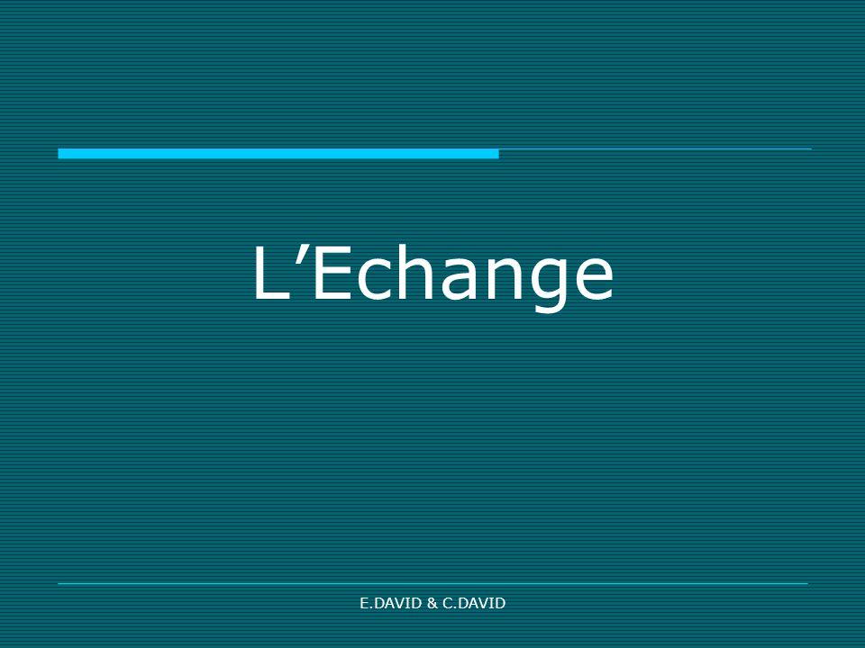 E.DAVID & C.DAVID LEchange