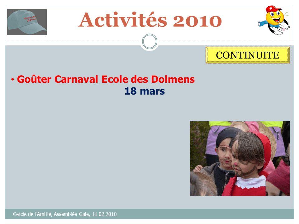 Activités 2010 Cercle de l'Amitié, Assemblée Gale, 11 02 2010 CONTINUITE