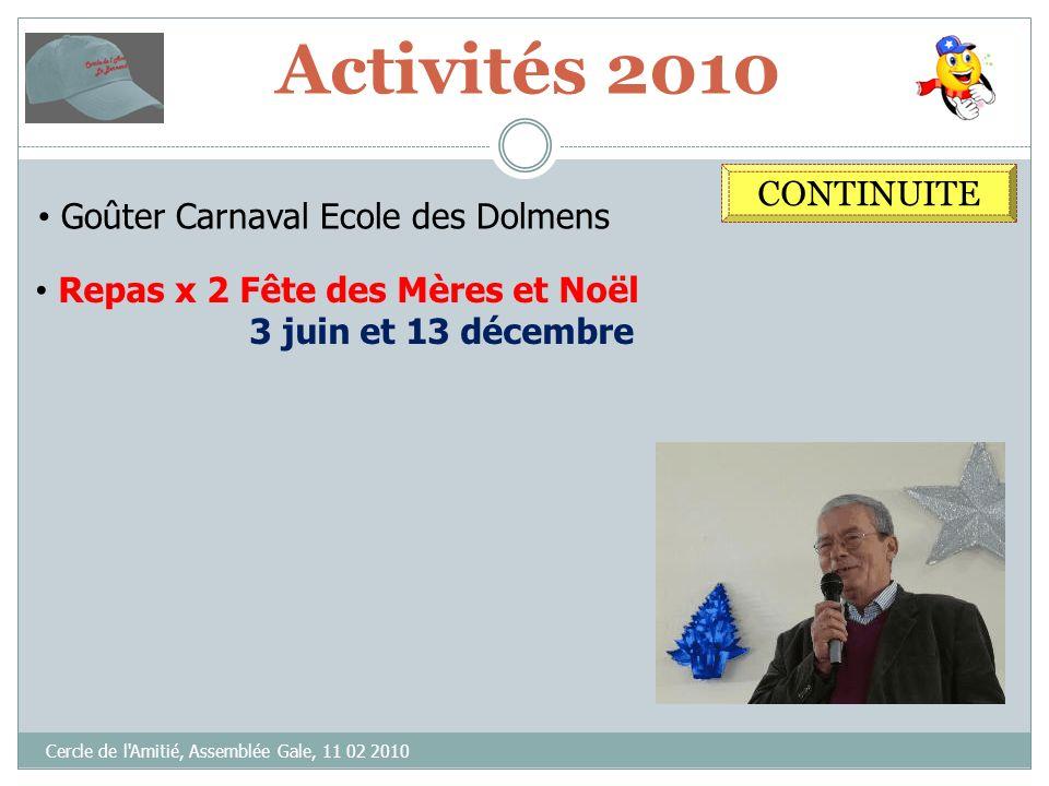 Activités 2010 Cercle de l'Amitié, Assemblée Gale, 11 02 2010 CONTINUITE Goûter Carnaval Ecole des Dolmens 18 mars