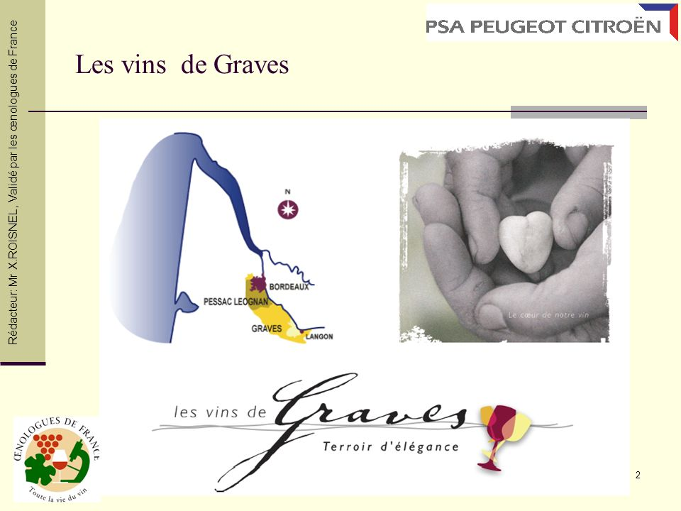 23 Millésime 2005 Rédacteur: Mr X.ROISNEL, Validé par les œnologues de France Le millésime dans la région de graves Lhiver a été froid et sec.