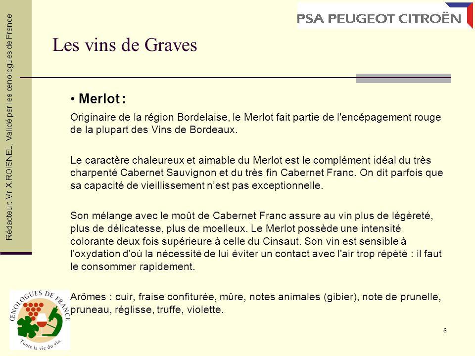 7 Cabernet Sauvignon : D origine Bordelaise, cest le cépage le plus répandu dans les sols pauvres et caillouteux du Médoc et des Graves.
