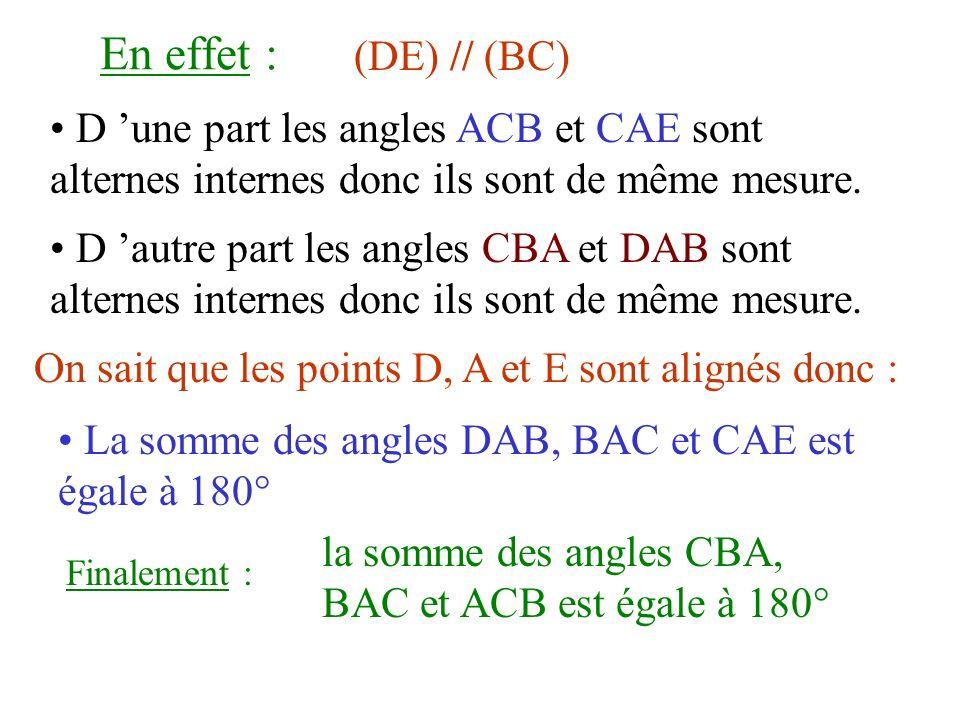 En effet : (DE) // (BC) D une part les angles ACB et CAE sont alternes internes donc ils sont de même mesure. D autre part les angles CBA et DAB sont