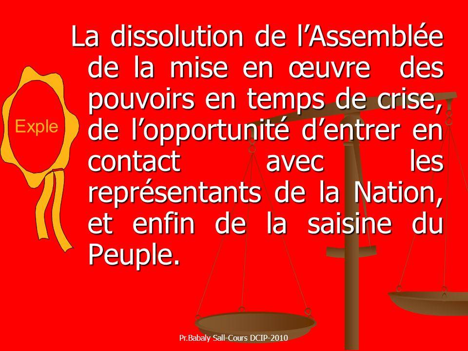 La dissolution de lAssemblée de la mise en œuvre des pouvoirs en temps de crise, de lopportunité dentrer en contact avec les représentants de la Natio