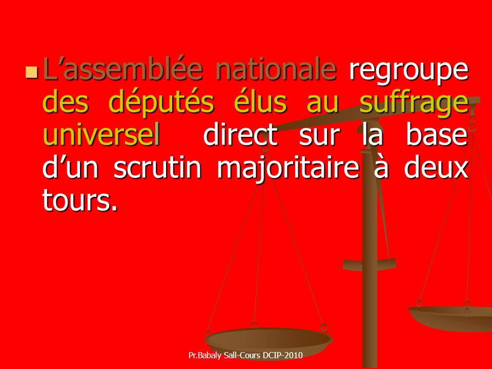 Lassemblée nationale regroupe des députés élus au suffrage universel direct sur la base dun scrutin majoritaire à deux tours. Lassemblée nationale reg