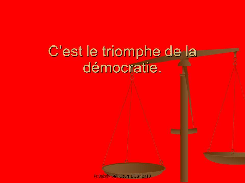 Cest le triomphe de la démocratie. Pr.Babaly Sall-Cours DCIP-2010