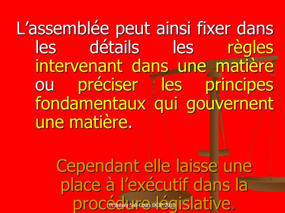 Lassemblée peut ainsi fixer dans les détails les règles intervenant dans une matière ou préciser les principes fondamentaux qui gouvernent une matière