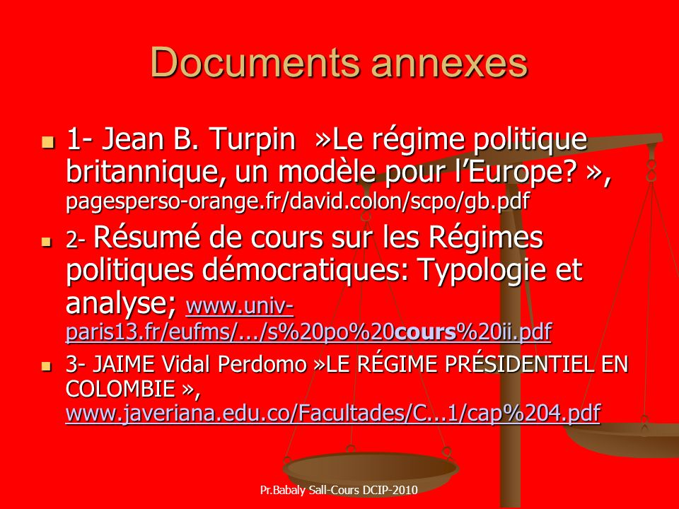 Documents annexes 1- Jean B. Turpin »Le régime politique britannique, un modèle pour lEurope? », pagesperso-orange.fr/david.colon/scpo/gb.pdf 1- Jean