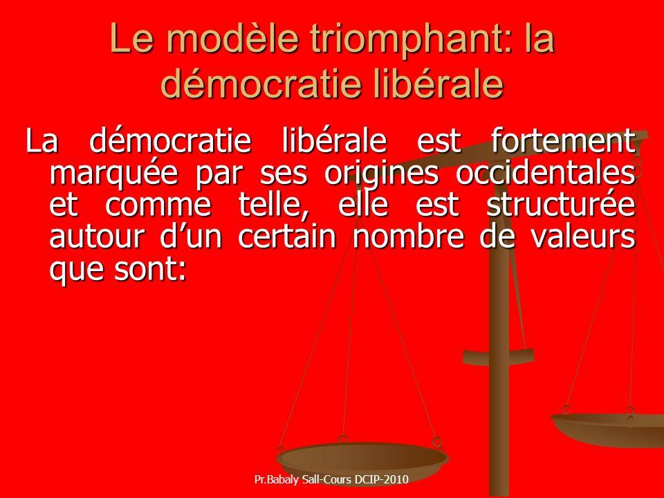 Le modèle triomphant: la démocratie libérale La démocratie libérale est fortement marquée par ses origines occidentales et comme telle, elle est struc