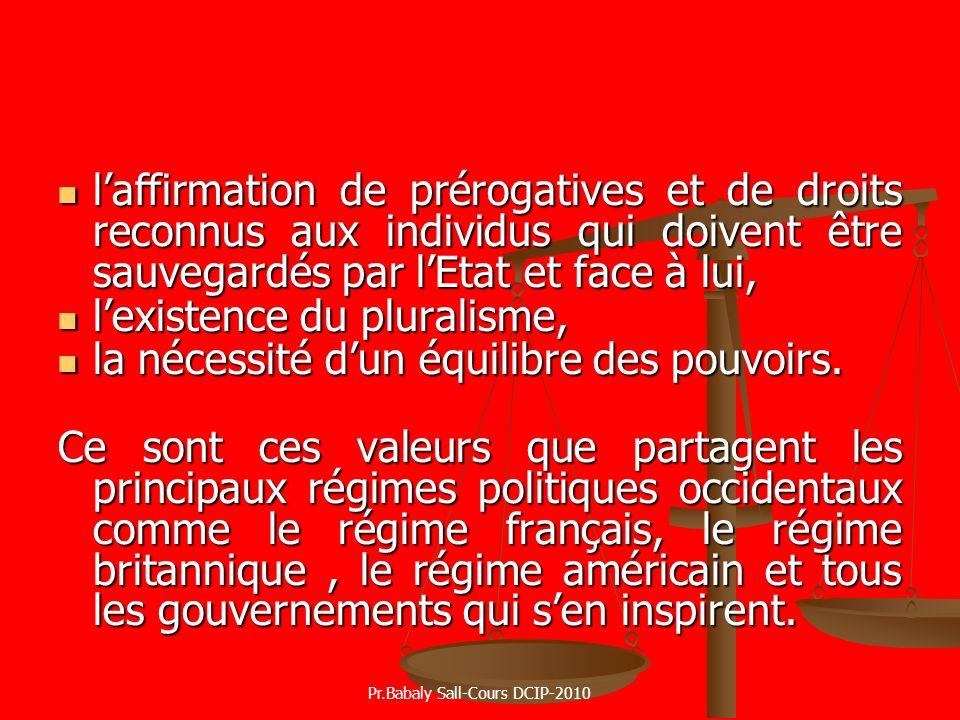 laffirmation de prérogatives et de droits reconnus aux individus qui doivent être sauvegardés par lEtat et face à lui, laffirmation de prérogatives et