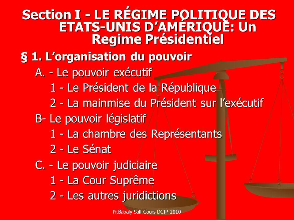 § 1. Lorganisation du pouvoir A. - Le pouvoir exécutif 1 - Le Président de la République 2 - La mainmise du Président sur lexécutif B- Le pouvoir légi