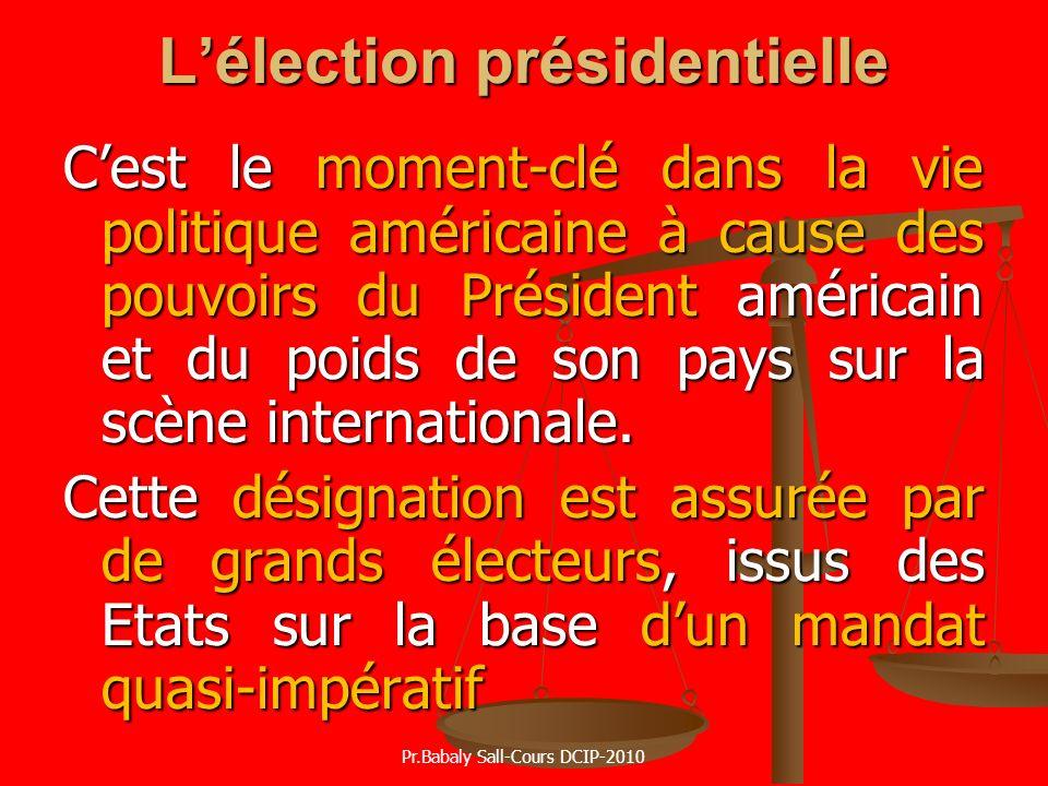 Lélection présidentielle Cest le moment-clé dans la vie politique américaine à cause des pouvoirs du Président américain et du poids de son pays sur l