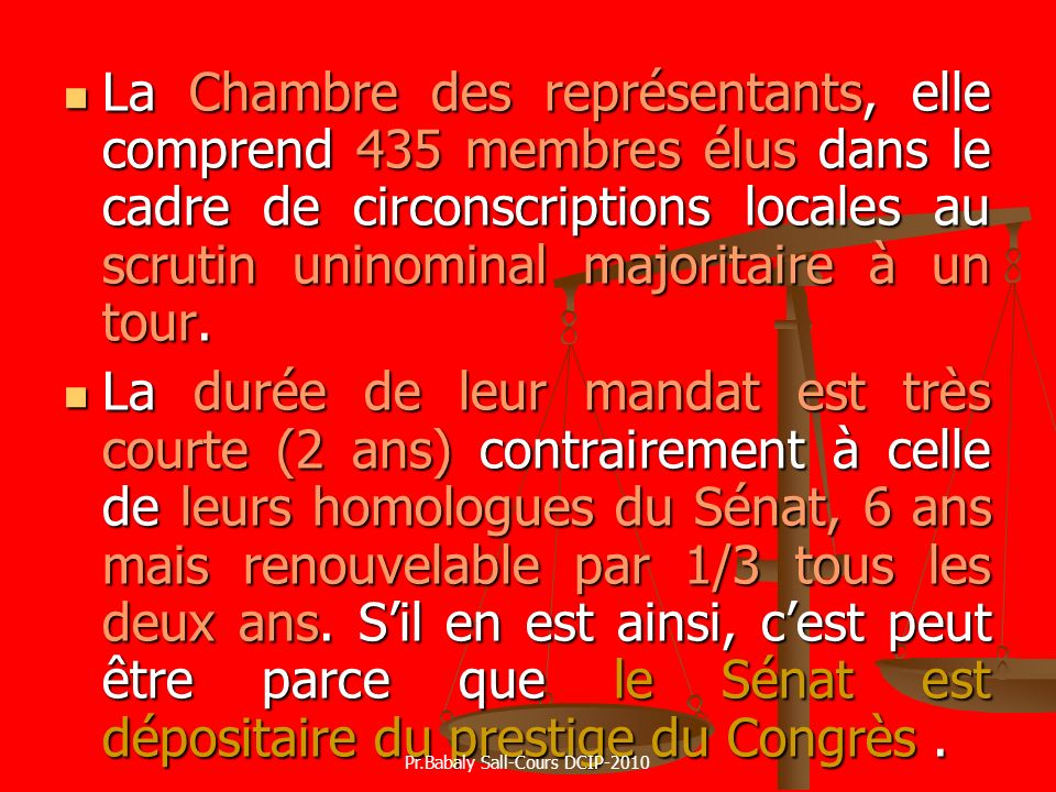 La Chambre des représentants, elle comprend 435 membres élus dans le cadre de circonscriptions locales au scrutin uninominal majoritaire à un tour. La