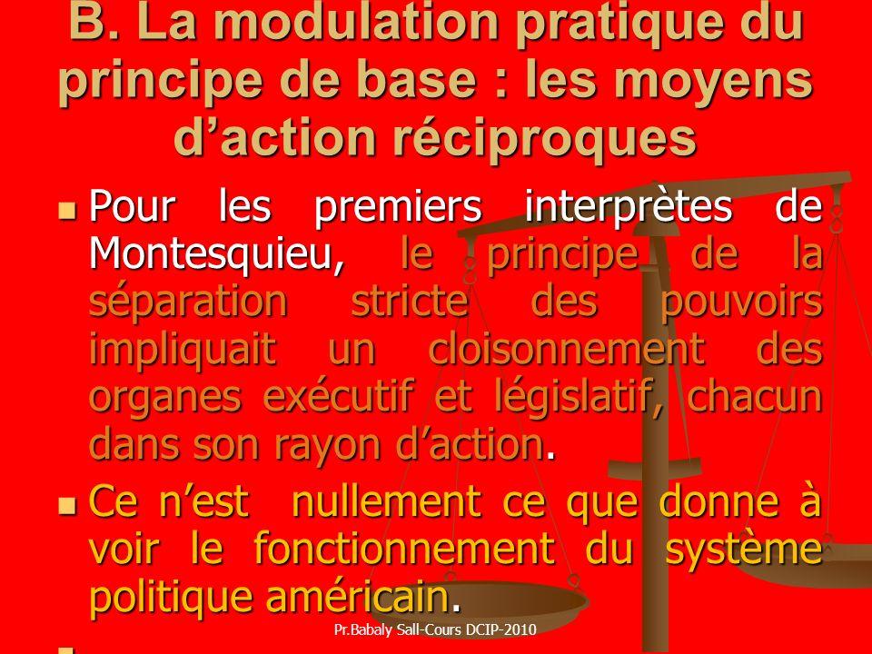 B. La modulation pratique du principe de base : les moyens daction réciproques Pour les premiers interprètes de Montesquieu, le principe de la séparat