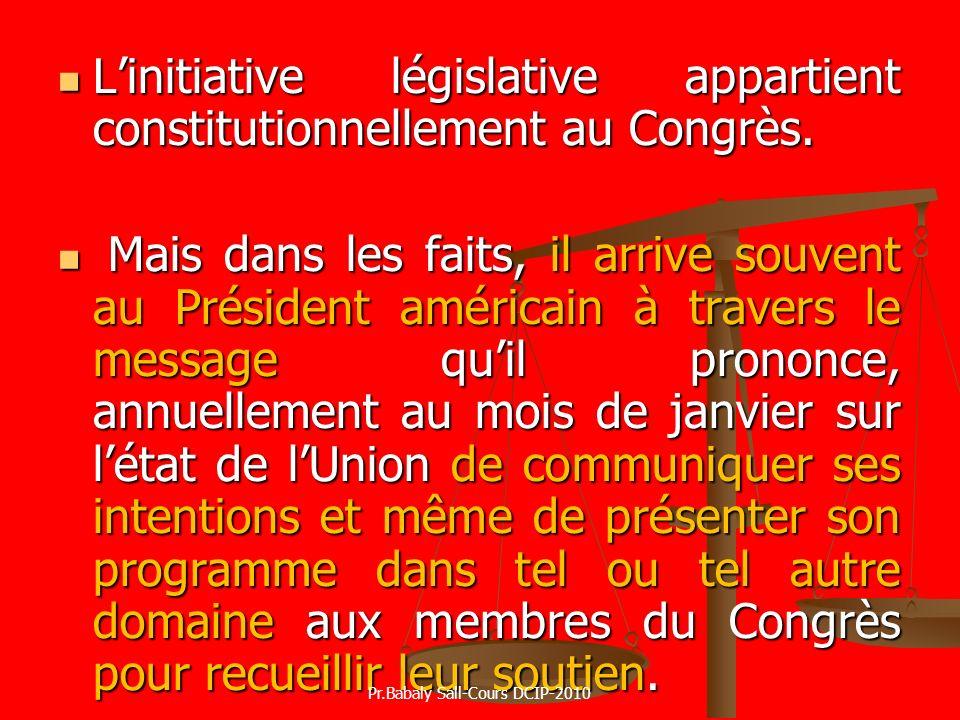 Linitiative législative appartient constitutionnellement au Congrès. Linitiative législative appartient constitutionnellement au Congrès. Mais dans le