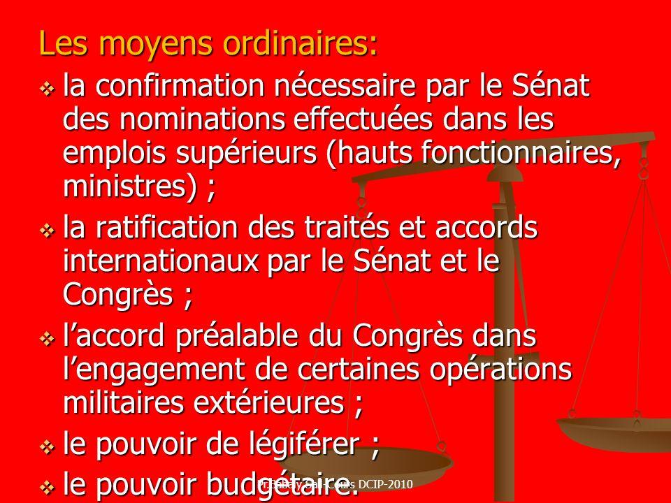 Les moyens ordinaires: la confirmation nécessaire par le Sénat des nominations effectuées dans les emplois supérieurs (hauts fonctionnaires, ministres