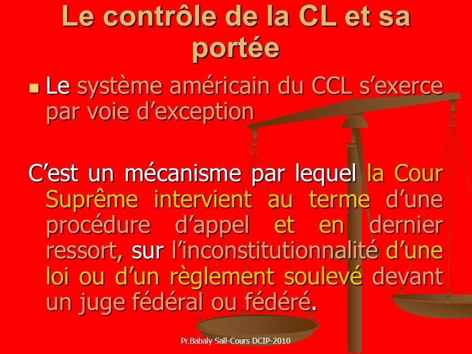 Le contrôle de la CL et sa portée Le système américain du CCL sexerce par voie dexception Le système américain du CCL sexerce par voie dexception Cest