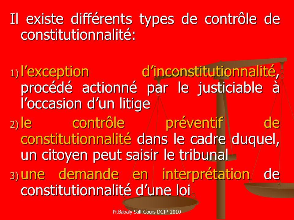 Il existe différents types de contrôle de constitutionnalité: 1) lexception dinconstitutionnalité, procédé actionné par le justiciable à loccasion dun