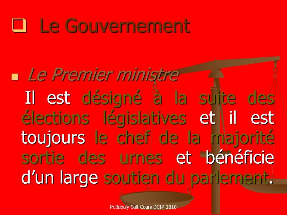 Le Gouvernement Le Gouvernement Le Premier ministre Le Premier ministre Il est désigné à la suite des élections législatives et il est toujours le che