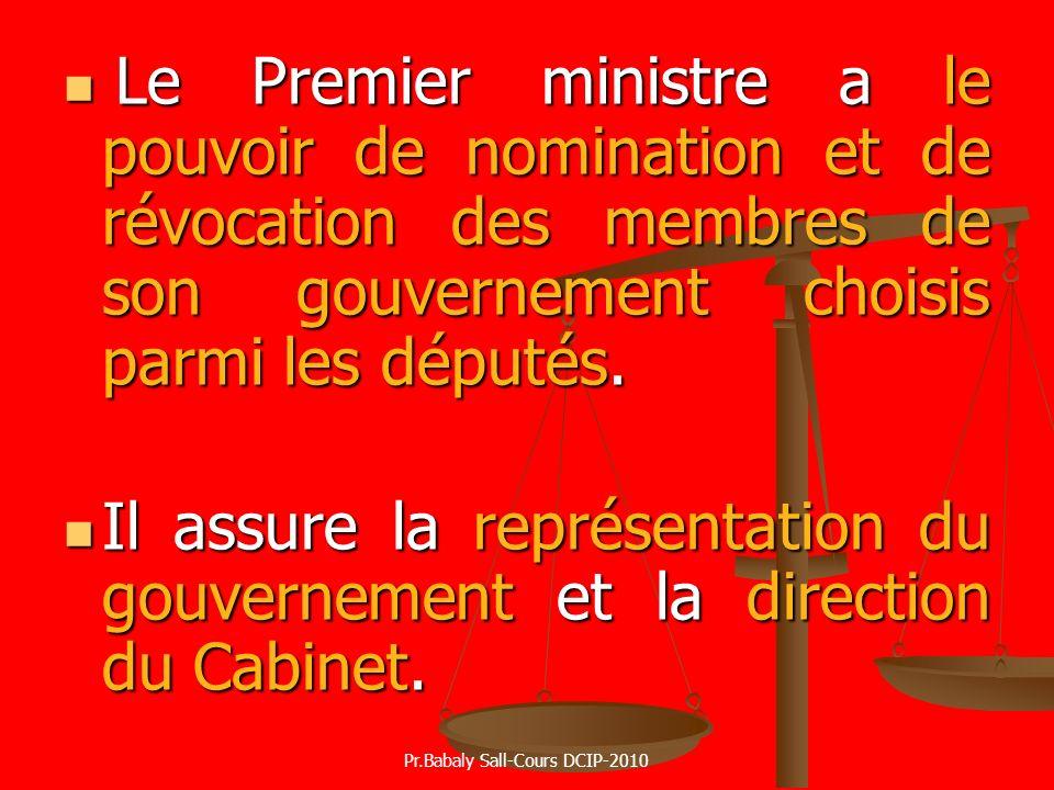 Le Premier ministre a le pouvoir de nomination et de révocation des membres de son gouvernement choisis parmi les députés. Le Premier ministre a le po