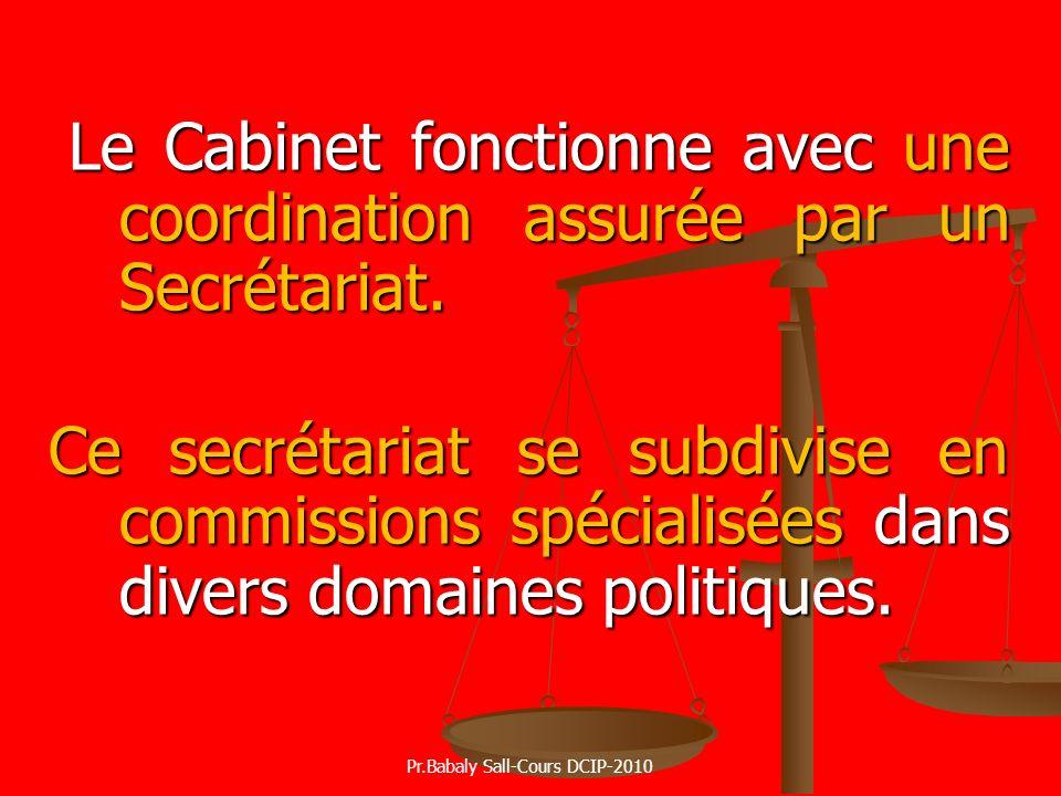 Le Cabinet fonctionne avec une coordination assurée par un Secrétariat. Le Cabinet fonctionne avec une coordination assurée par un Secrétariat. Ce sec