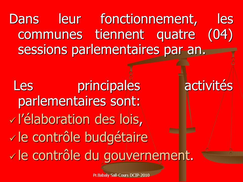 Dans leur fonctionnement, les communes tiennent quatre (04) sessions parlementaires par an. Les principales activités parlementaires sont: Les princip