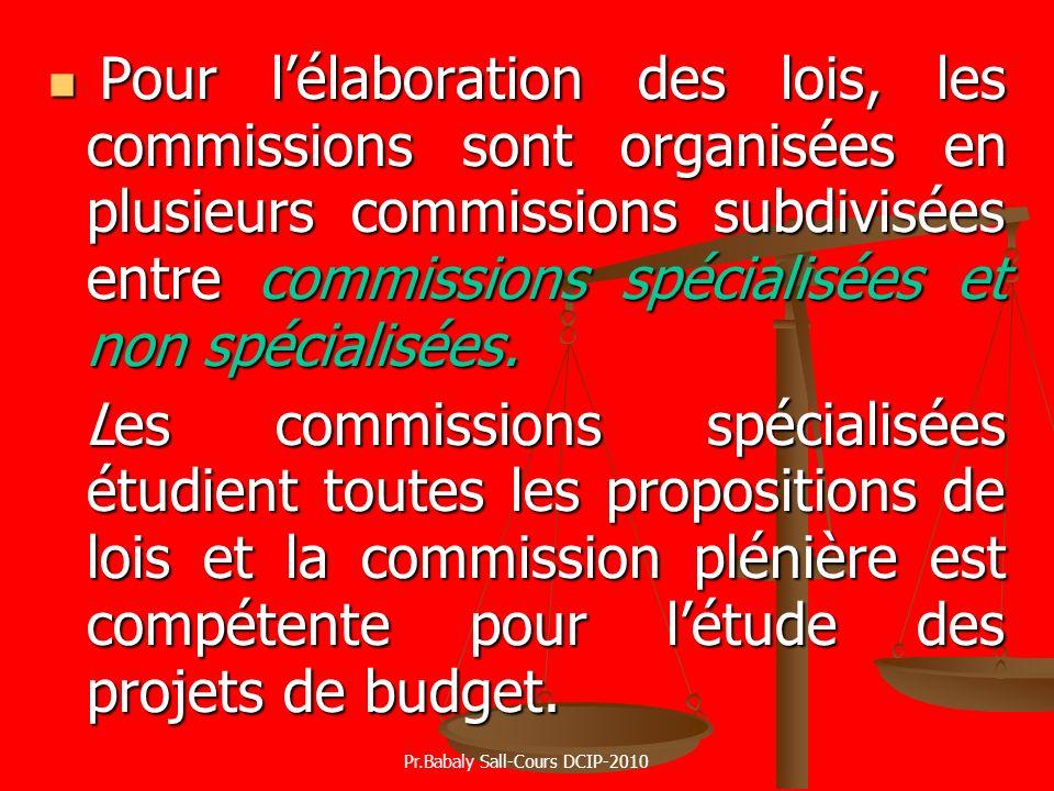 Pour lélaboration des lois, les commissions sont organisées en plusieurs commissions subdivisées entre commissions spécialisées et non spécialisées. P